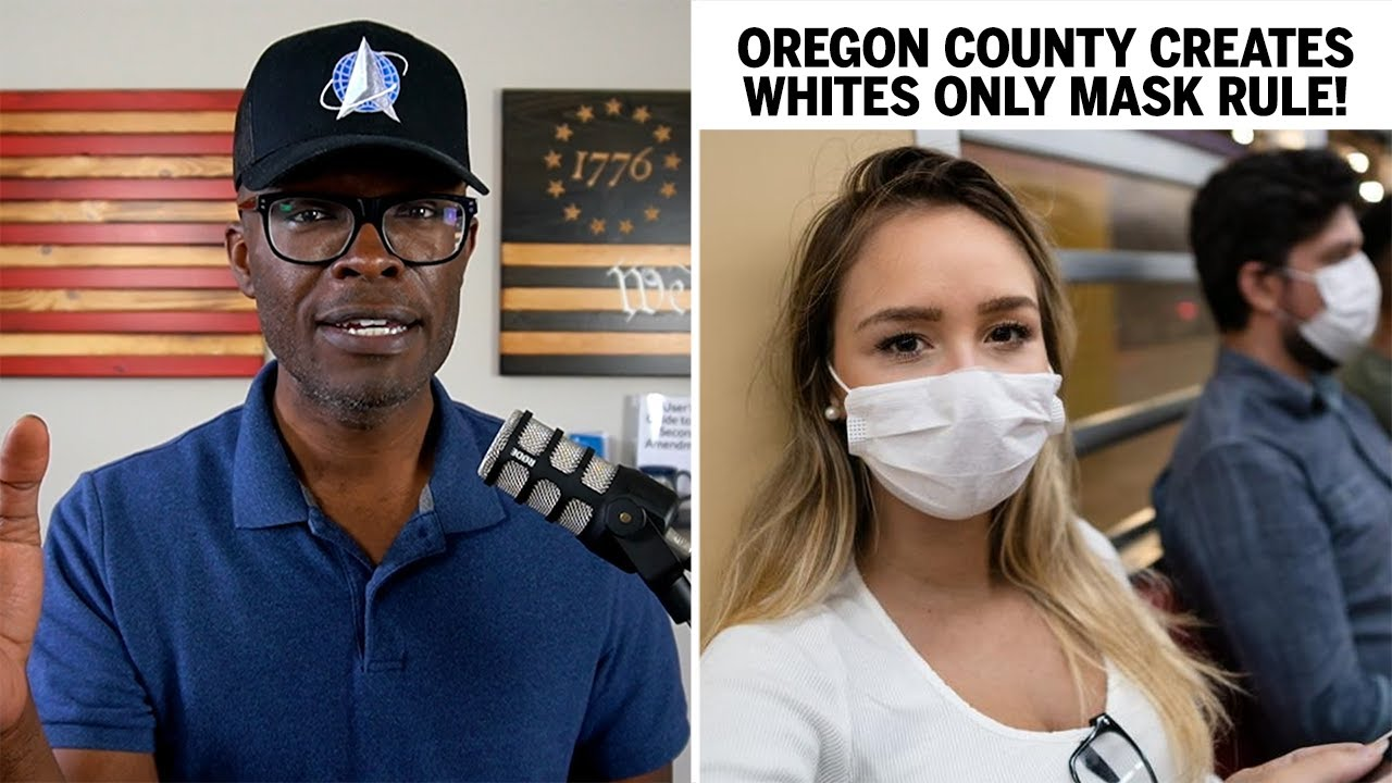 "Oregon County Creates ""WHITES ONLY"" Mask Rule!"