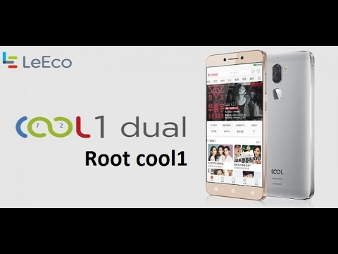 How to root LeEco Coolpad Cool 1 dual