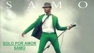 SAMO - Solo Por Amor [Letra y Audio Original]