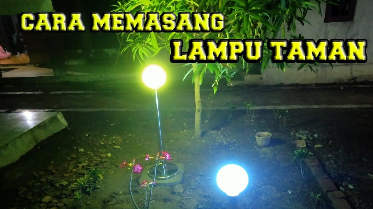 Cara Memasang Lampu Taman Youtube