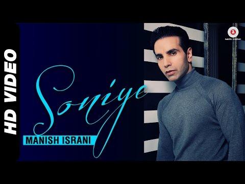 Soniye Official Video | Manish Israni