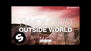 twoloud - Outside World (OUT NOW)