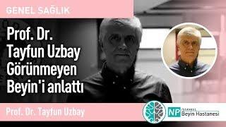 Prof. Dr. Tayfun Uzbay Görünmeyen Beyin'i anlattı