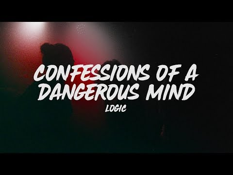 Logic – Confessions Of A Dangerous Mind (Lyrics)