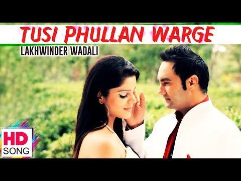 Tusi Phullan Warge l Lakhwinder Wadali l...