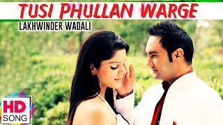 Tusi Phullan Warge l Lakhwinder Wadali l Latest Punjabi Song l Official Video | Vvanjhali Records