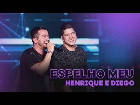 Henrique & Diego - Espelho Meu (Ao Vivo)
