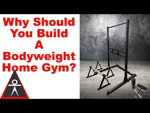 Why Should You Build a Bodyweight Home Gym?