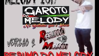 GAROTO DO MÉLODY    RESUMO DO MELODY VERSÃO2 MELODY 2017