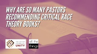 Why Are Pastors Recommending CRT Books?