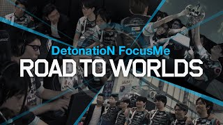 ROAD TO WORLDS - DetonatioN FocusMe