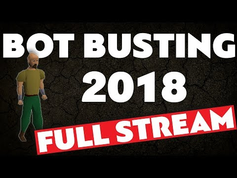 Bot Busting 2018 - Old School RuneScape