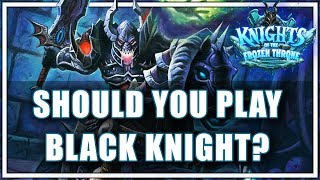 Should You Play the Black Knight?