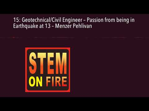 15: GeotechnicalCivil Engineer – Passion from being in Earthquake at 13 – Menzer Pehlivan