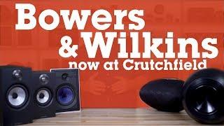 Bowers & Wilkins high-fidelity audio gear   Crutchfield video