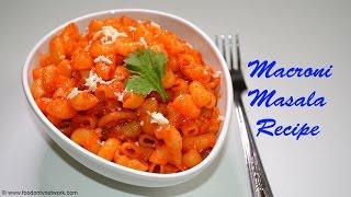 Macaroni Masala Recipe With Paneer   Italian Pasta Got The Indian Twist
