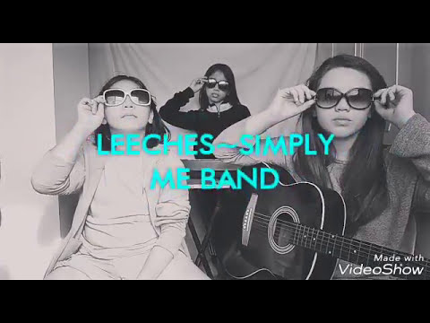 Leeches- Simply Me Band  Original tune and lyrics by Natalie Claire Grubbs