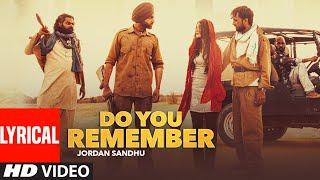 Do You Remember (Lyrical) Jordan Sandhu | Bunty Bains | Desi Crew | Nikki Kaur | Punjabi Songs