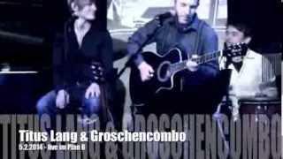 Titus Lang & Groschencombo - Sonnenschein im Blut - live im plan b