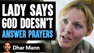 She Says God Doesn't Hear Her Prayers, Then Learns He Already Answered Them   Dhar Mann