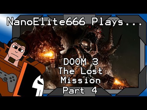 DOOM 3 The Lost Mission part 4 - Don't Shoot Out Windows In Space | NanoElite666 Plays...