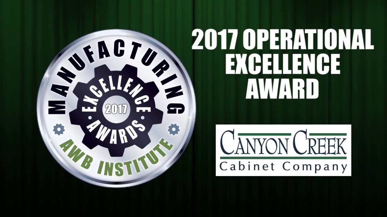 AWBu0027s 2017 Operational Excellence Award: Canyon Creek Cabinet Company