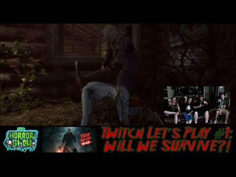 """Friday the 13th"" 2017 Video Game Twitch Let's Play #1 - The Horror Show"