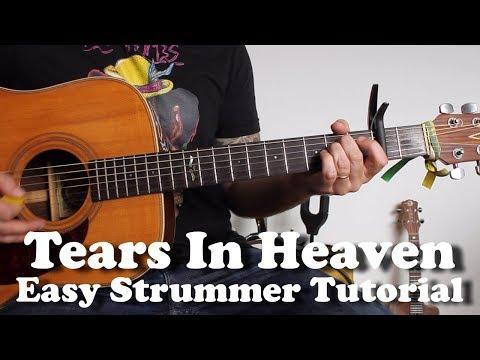 Eric Clapton - Tears in Heaven - Super Easy Strummer Version Guitar Tutorial