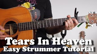 Eric Clapton - Tears in Heaven - Super Easy Strummer Version Guitar Tutorial
