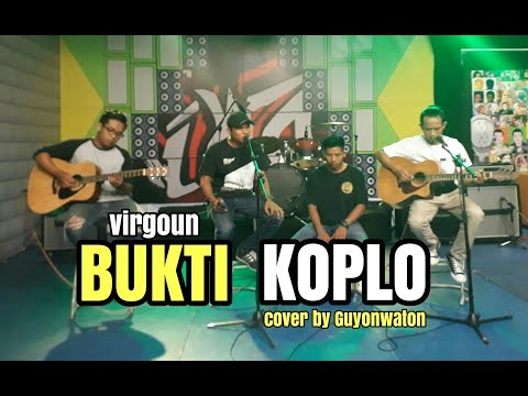 BUKTI (KOPLO) - Virgoun (cover) by Guyon Waton