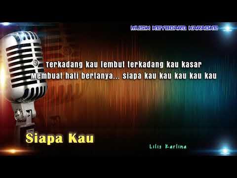 Lilis Karlina - Siapa Kau Karaoke Tanpa Vokal