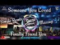 Dj Someone You Loved X You Know I Ll Go Get Simple Remix Massup  Mp3 - Mp4 Download