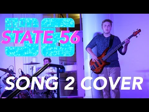 STATE 56 – Song 2 (Blur Cover) LIVE