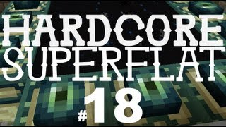 "Hardcore Superflat : S3 E18 - ""Strongholdin!"""