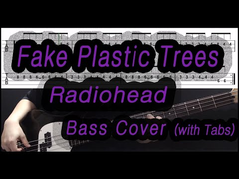 Radiohead - Fake Plastic Trees (Bass Cover With Tabs)