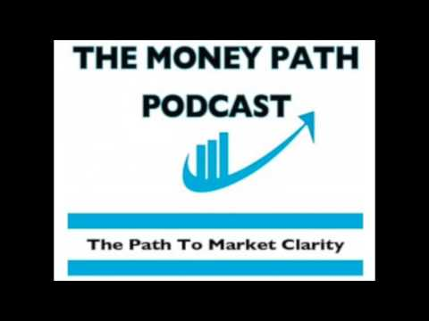 PODCAST #34 The Money Path - Fed Rate Hikes?! Ludicrous Market