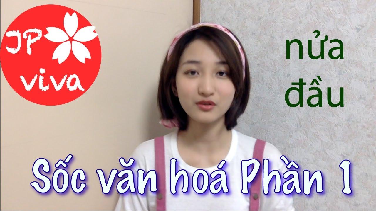 [JP viva] 10 ca sốc văn hoá Nhật của Nhung (P1a)「10 culture shocks in Japan」