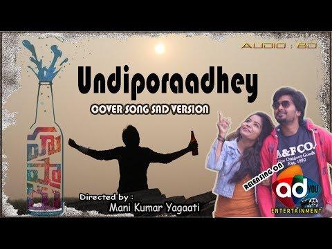 Undiporaadhey Sad Version    Cover Song    Audio 8D    Sid Sriram    Hushaaru Songs