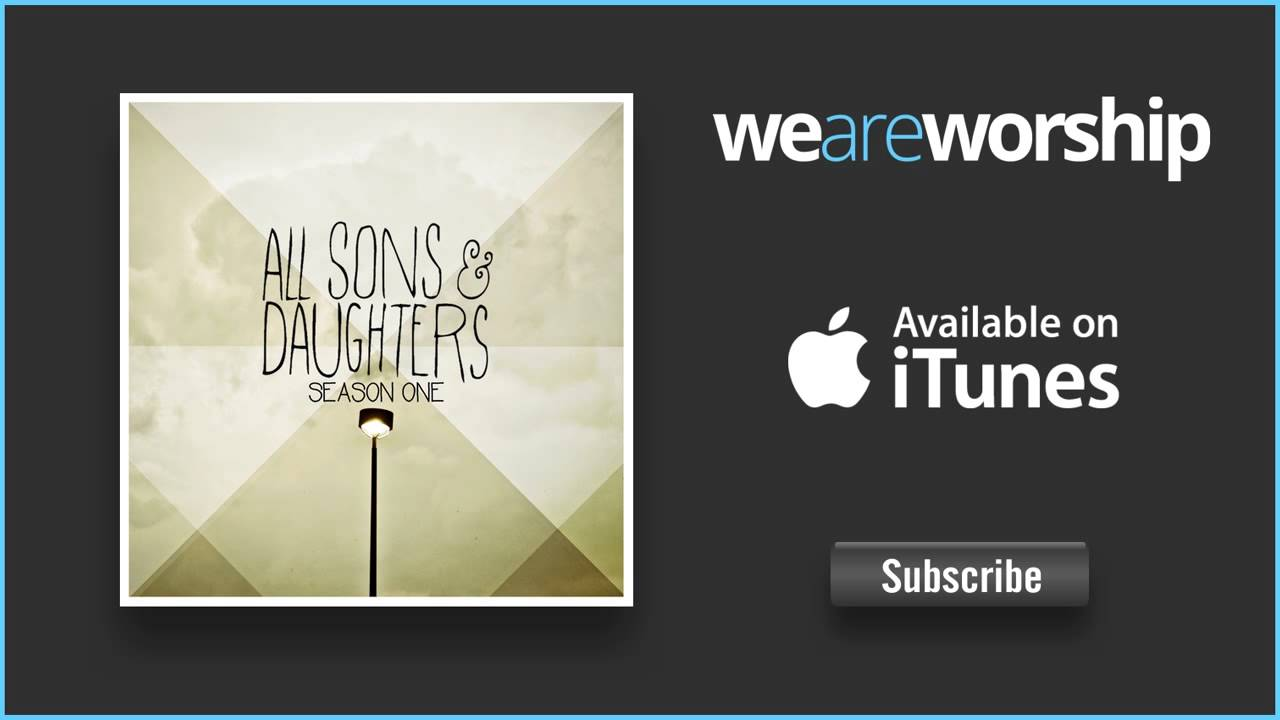 All Sons & Daughters   Wake Up