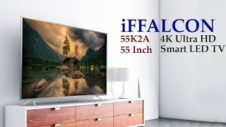 IFFALCON K2A 55 INCH 4K ULTRA HD SMART TV  | VALUE FOR MONEY OR NOT ??