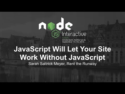 JavaScript Will Let Your Site Work Without JavaScript - Sarah Saltrick Meyer, Rent the Runway