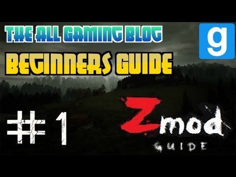 Garrys Mod: Zmod | Begginers Guide | Part 1