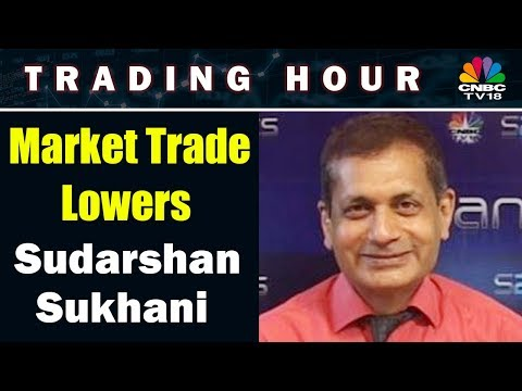 Market Trade Lowers | Sudarshan Sukhani | Top Trading Bets? | Trading Hour | CNBC TV18