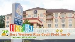 Best Western Plus Cecil Field Inn & Suites - Jacksonville Hotels, Florida