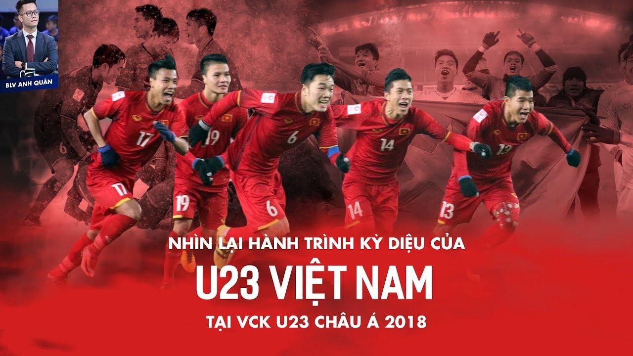 NHÌN LẠI HÀNH TRÌNH KỲ DIỆU CỦA U23 VIỆT NAM TẠI VCK U23 CHÂU Á 2018 - YouTube