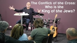 The Conflict of the Cross: Who is the King of the Jews?