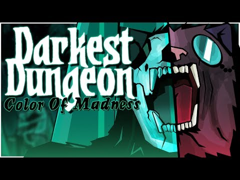 Baer Plays Darkest Dungeon: The Color of Madness (Ep. 1)