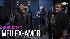 Amado Batista & Jorge - Meu Ex-Amor (Amado Batista 44 Anos)