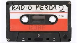 Radio Merda 2 (Parte 1 di 7)