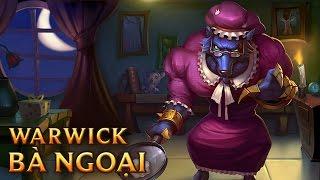 Warwick Bà Ngoại - Big Bad Warwick - Skins lol